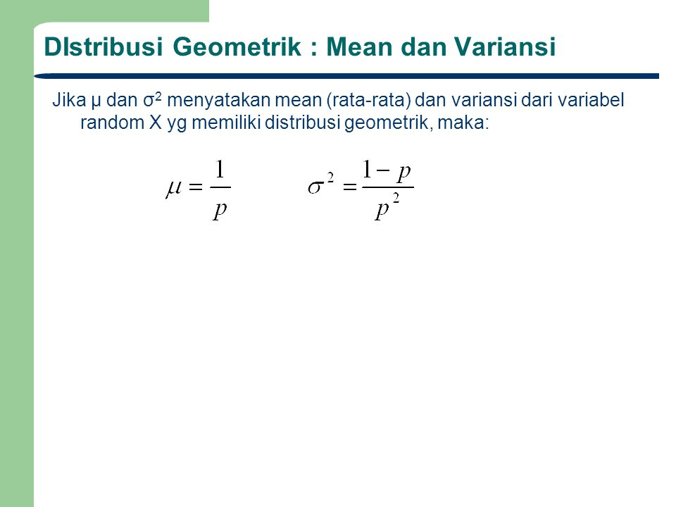 DIstribusi Geometrik : Mean dan Variansi