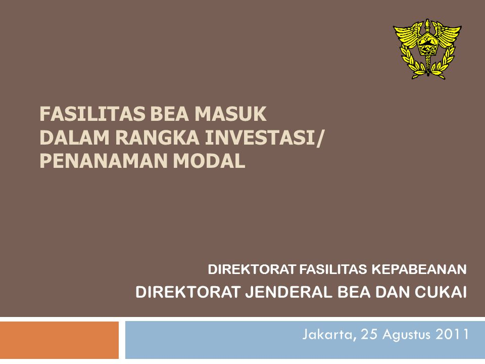 FASILITAS BEA MASUK DALAM RANGKA INVESTASI/ PENANAMAN MODAL