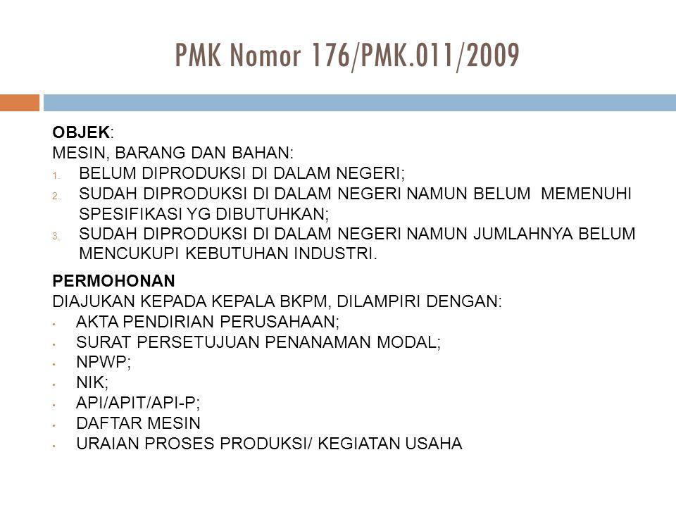 PMK Nomor 176/PMK.011/2009 OBJEK: MESIN, BARANG DAN BAHAN: