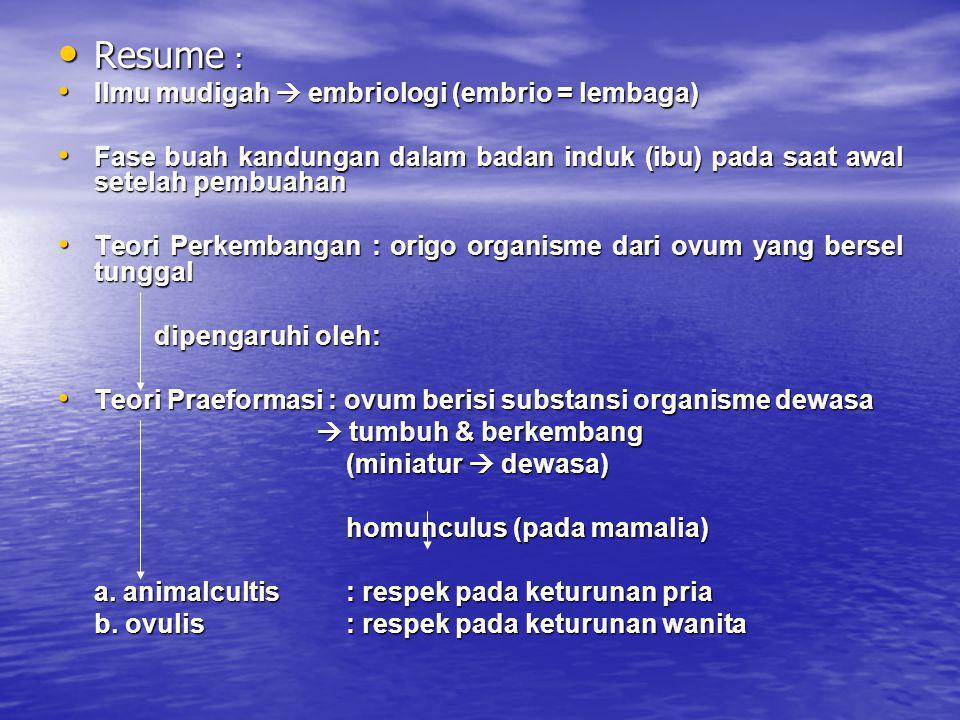 Resume : Ilmu mudigah  embriologi (embrio = lembaga)