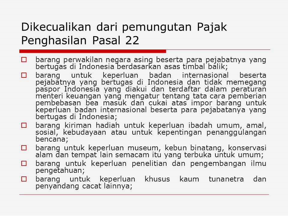Dikecualikan dari pemungutan Pajak Penghasilan Pasal 22