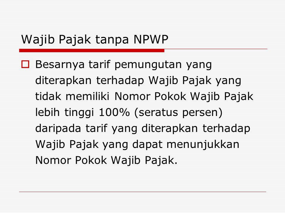 Wajib Pajak tanpa NPWP