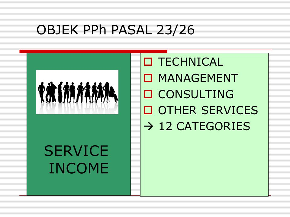 SERVICE INCOME OBJEK PPh PASAL 23/26 TECHNICAL MANAGEMENT CONSULTING