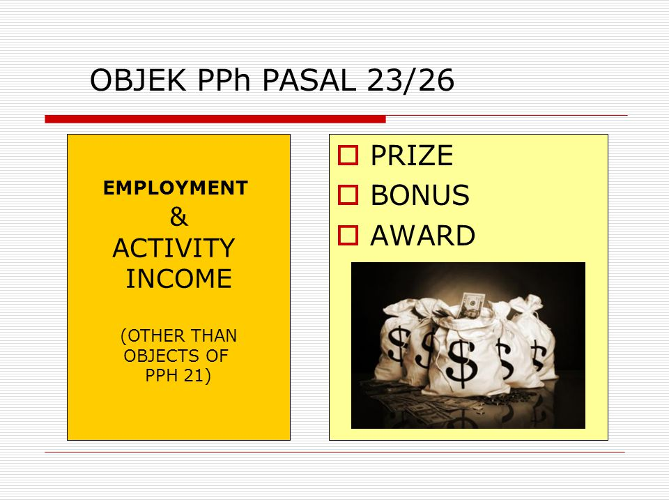OBJEK PPh PASAL 23/26 PRIZE BONUS AWARD & ACTIVITY INCOME EMPLOYMENT