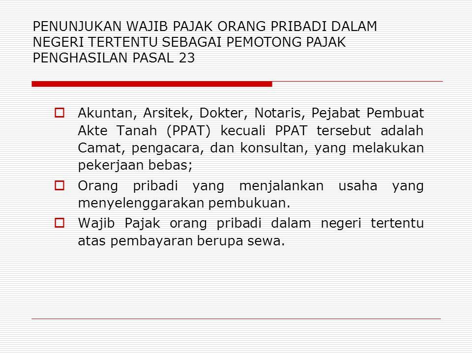 PENUNJUKAN WAJIB PAJAK ORANG PRIBADI DALAM NEGERI TERTENTU SEBAGAI PEMOTONG PAJAK PENGHASILAN PASAL 23