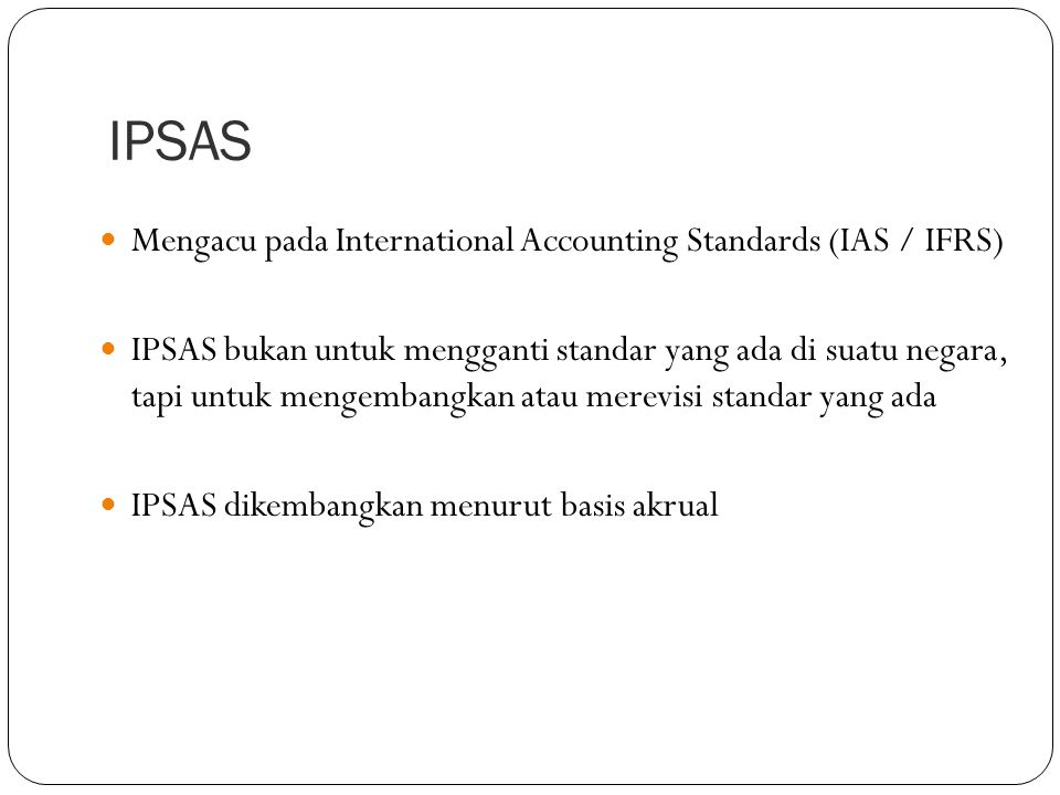 IPSAS Mengacu pada International Accounting Standards (IAS / IFRS)