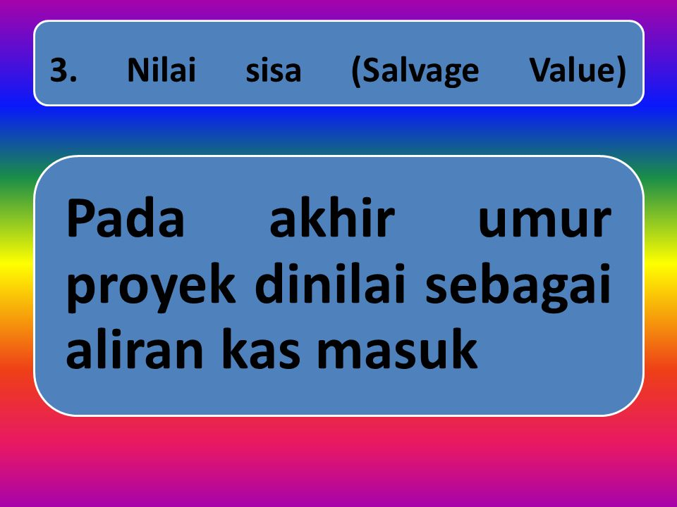 3. Nilai sisa (Salvage Value)