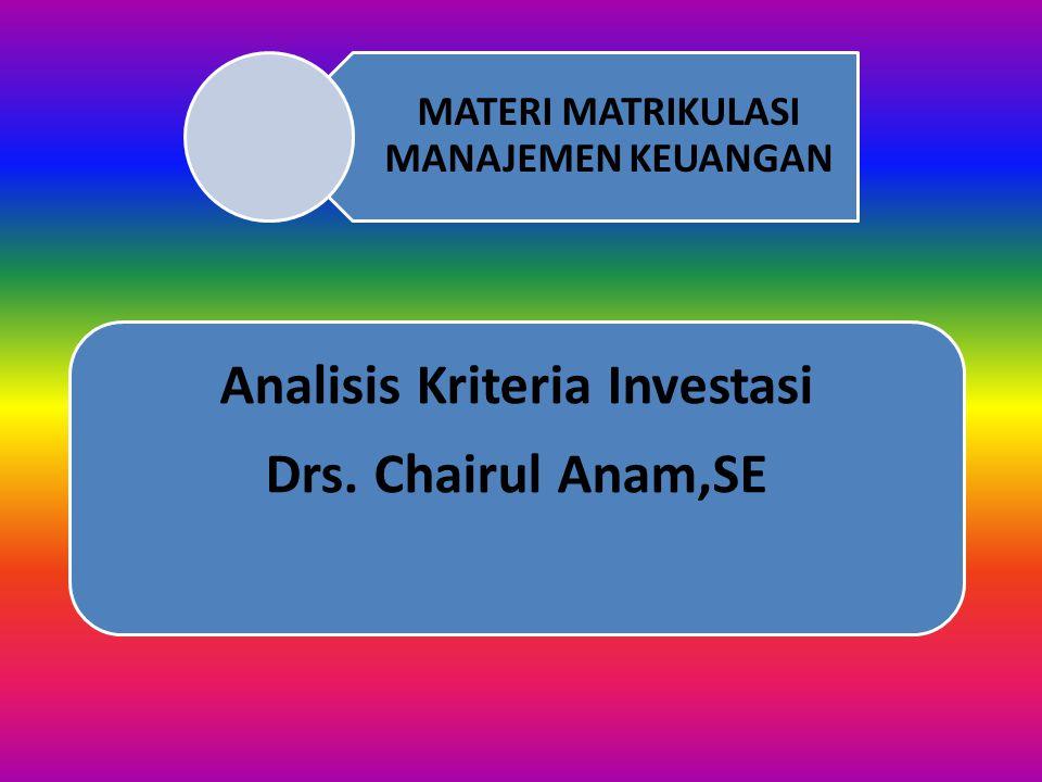 MATERI MATRIKULASI MANAJEMEN KEUANGAN Analisis Kriteria Investasi