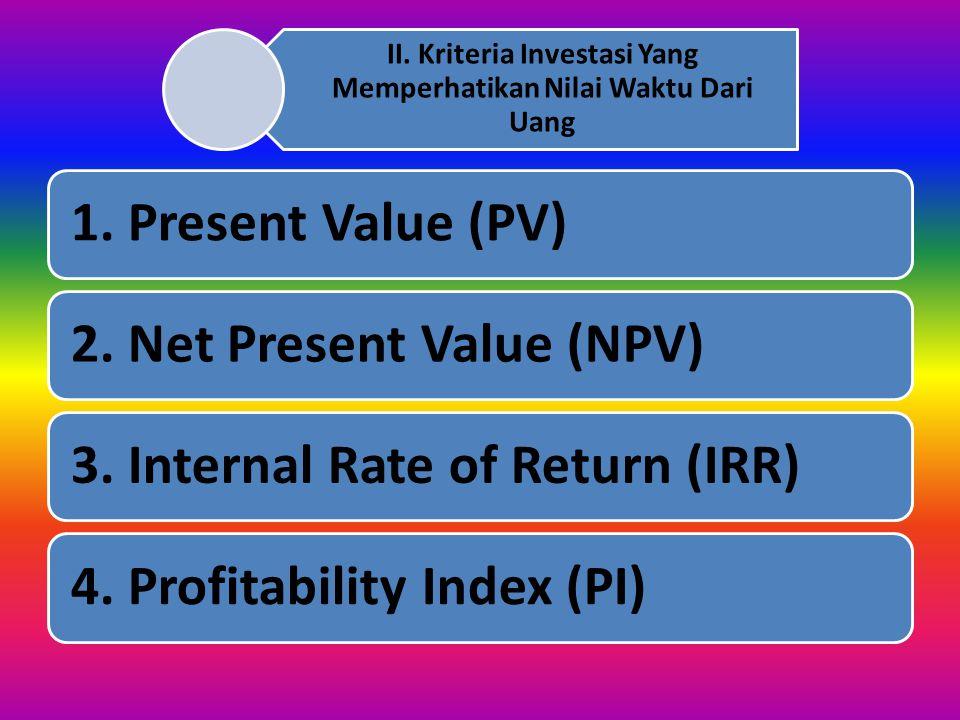 II. Kriteria Investasi Yang Memperhatikan Nilai Waktu Dari Uang