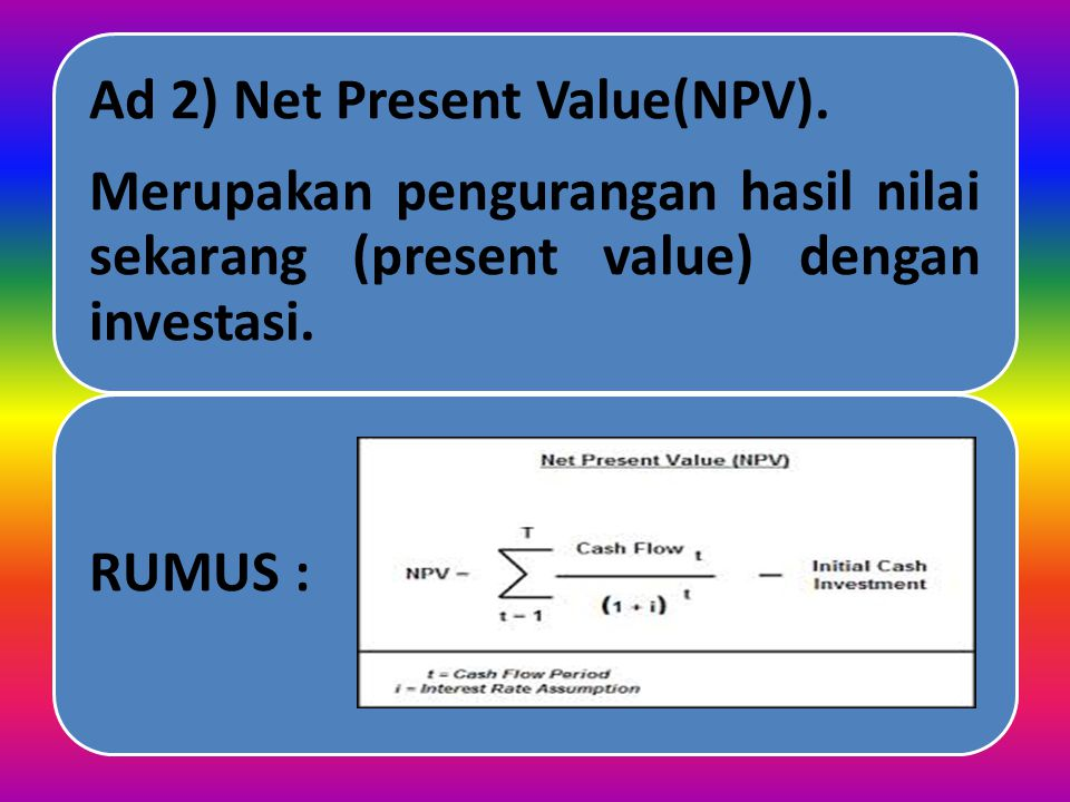 Ad 2) Net Present Value(NPV).