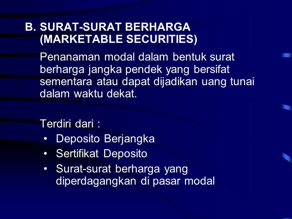 B. SURAT-SURAT BERHARGA (MARKETABLE SECURITIES)