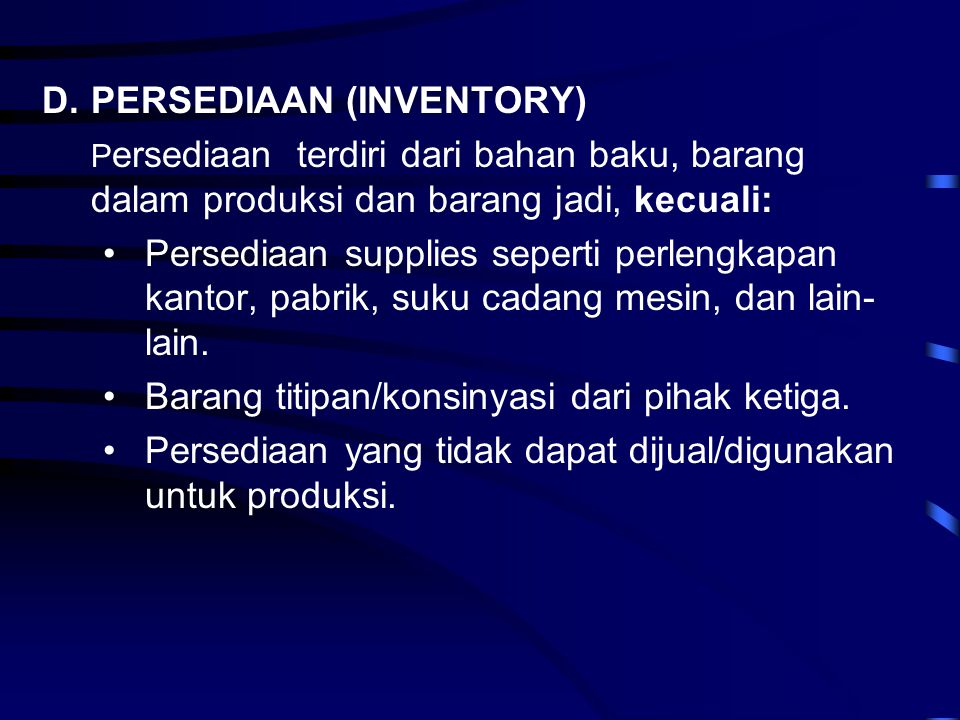 D. PERSEDIAAN (INVENTORY)