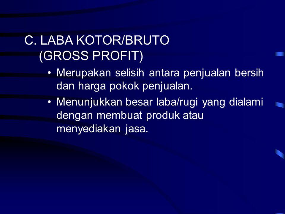 C. LABA KOTOR/BRUTO (GROSS PROFIT)