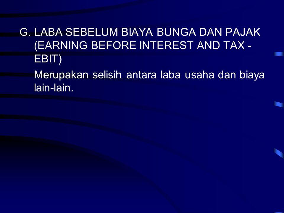 G. LABA SEBELUM BIAYA BUNGA DAN PAJAK (EARNING BEFORE INTEREST AND TAX -EBIT)