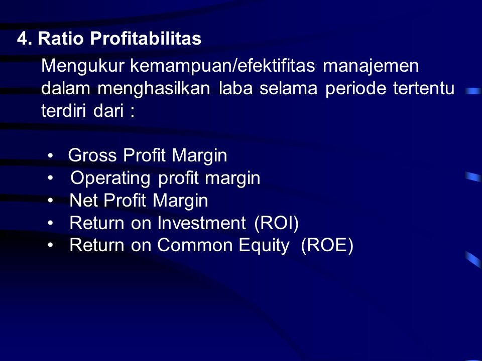 Operating profit margin Net Profit Margin Return on Investment (ROI)