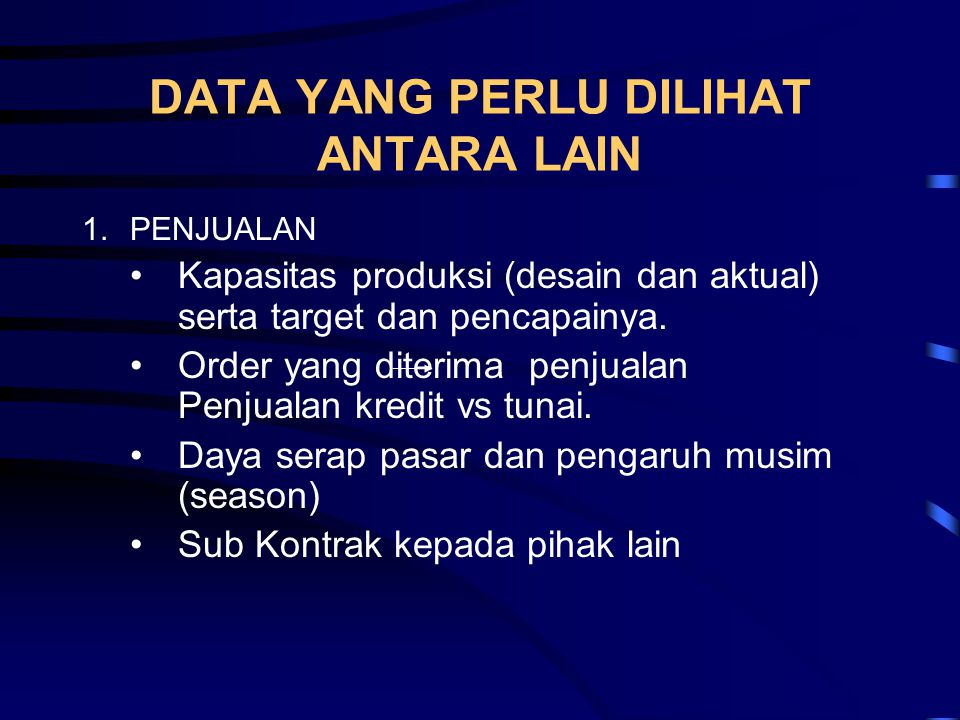 DATA YANG PERLU DILIHAT ANTARA LAIN