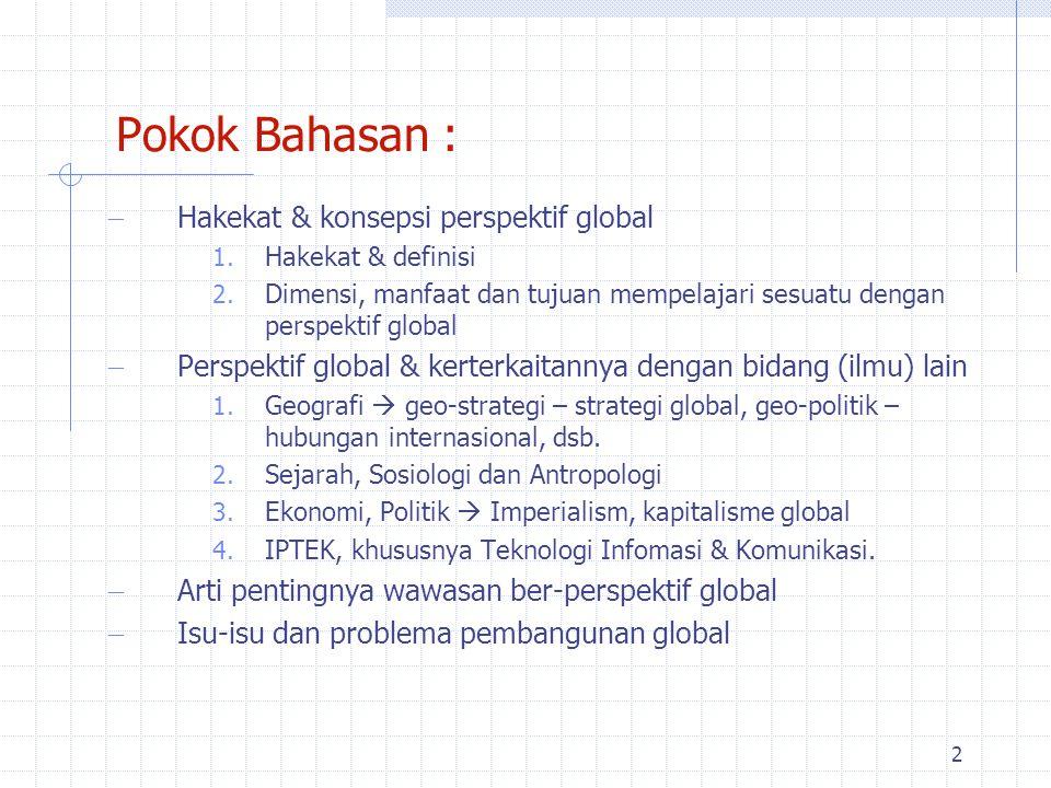 Pokok Bahasan : Hakekat & konsepsi perspektif global