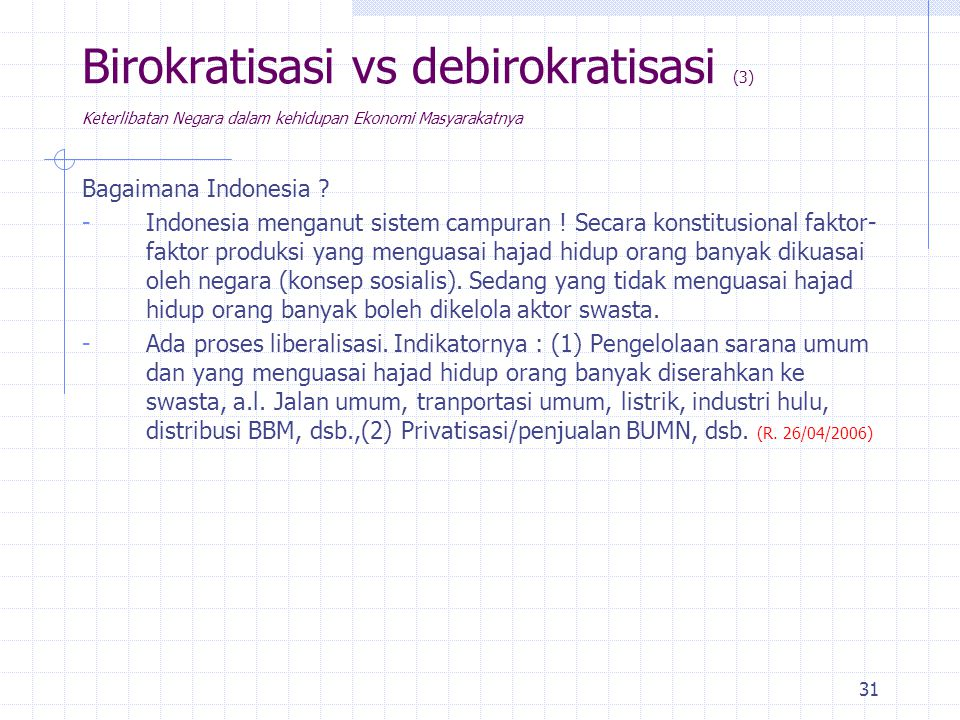 Birokratisasi vs debirokratisasi (3) Keterlibatan Negara dalam kehidupan Ekonomi Masyarakatnya