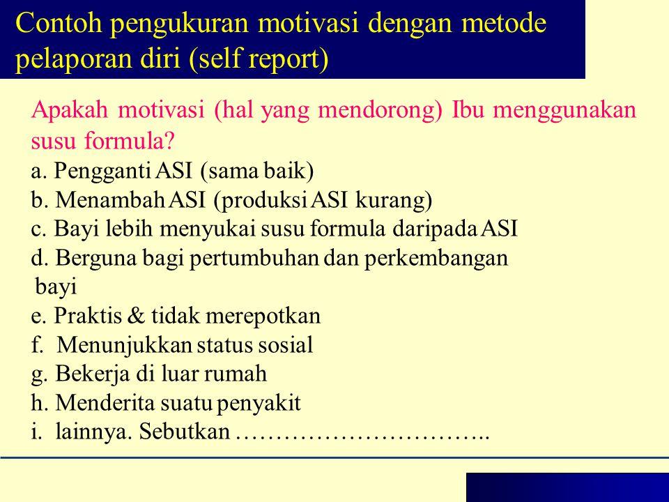 Contoh pengukuran motivasi dengan metode pelaporan diri (self report)