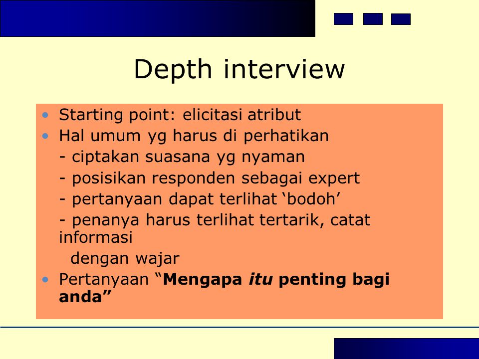 Depth interview Starting point: elicitasi atribut
