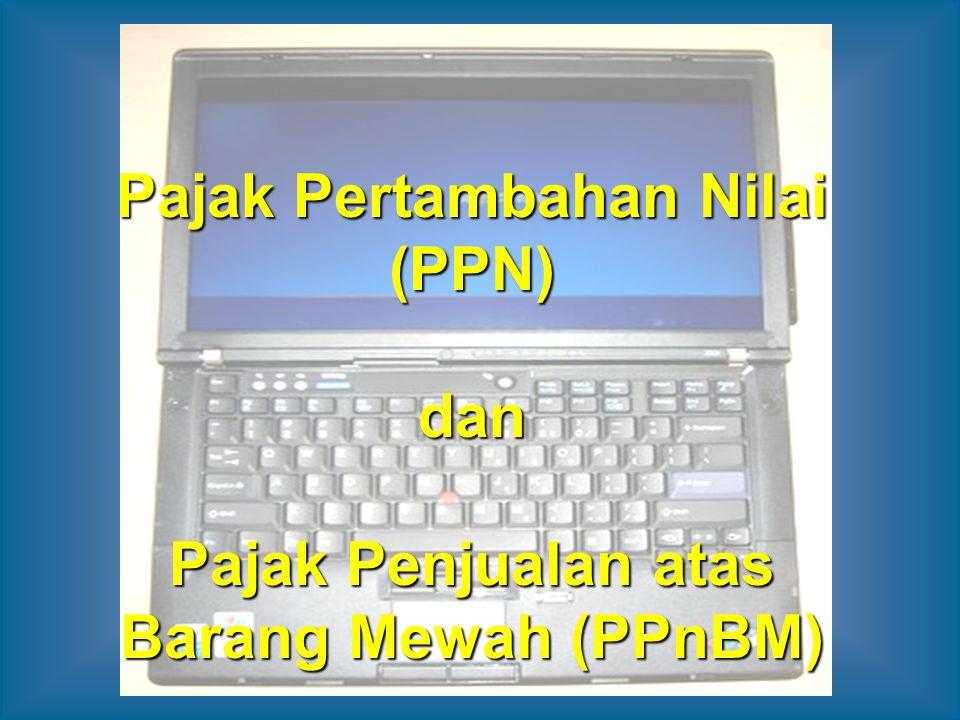 Pajak Pertambahan Nilai (PPN) dan