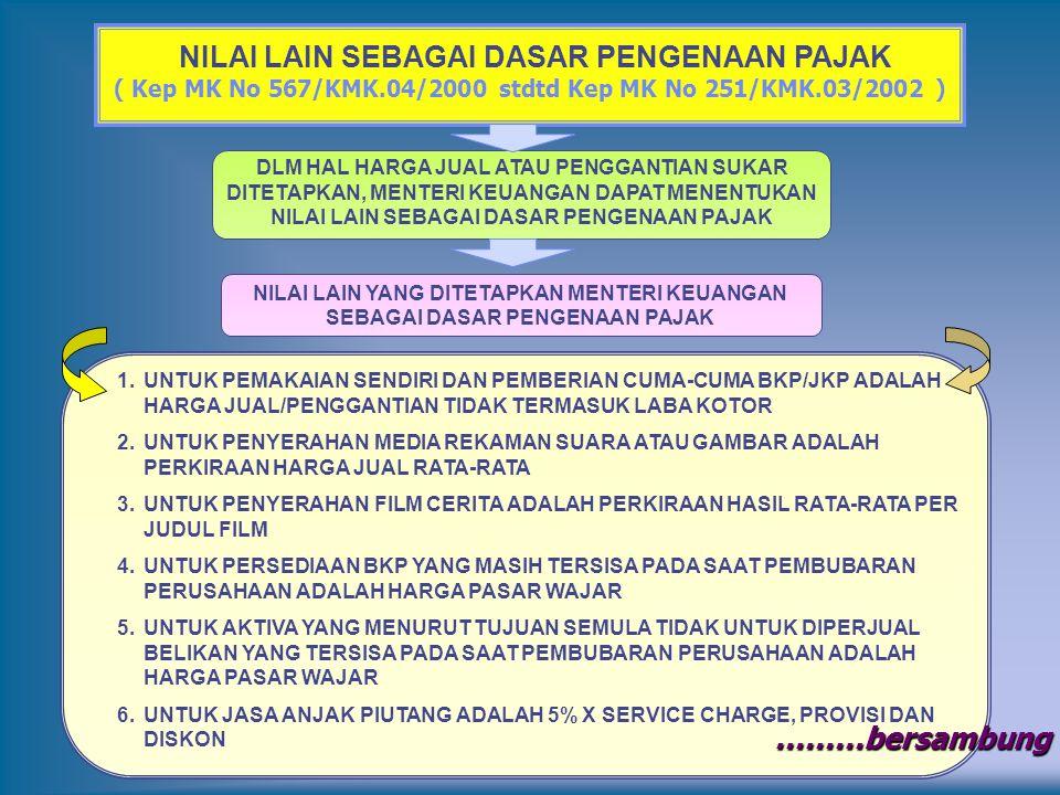 NILAI LAIN SEBAGAI DASAR PENGENAAN PAJAK ( Kep MK No 567/KMK