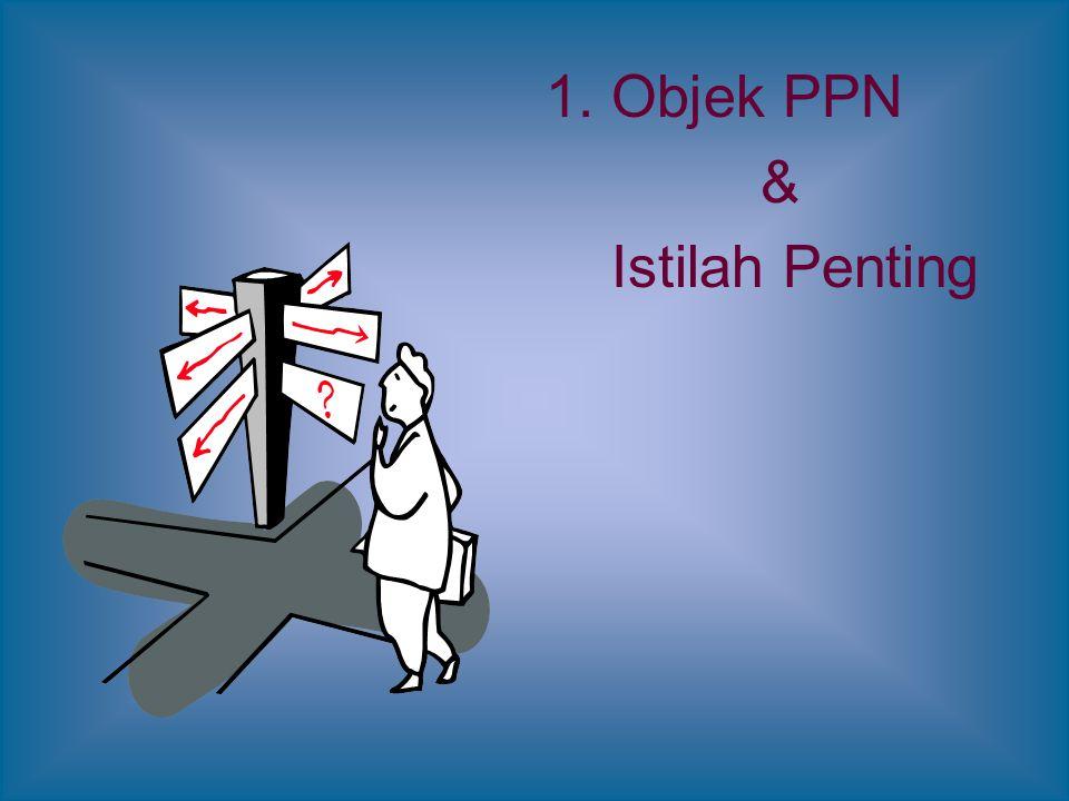 1. Objek PPN & Istilah Penting