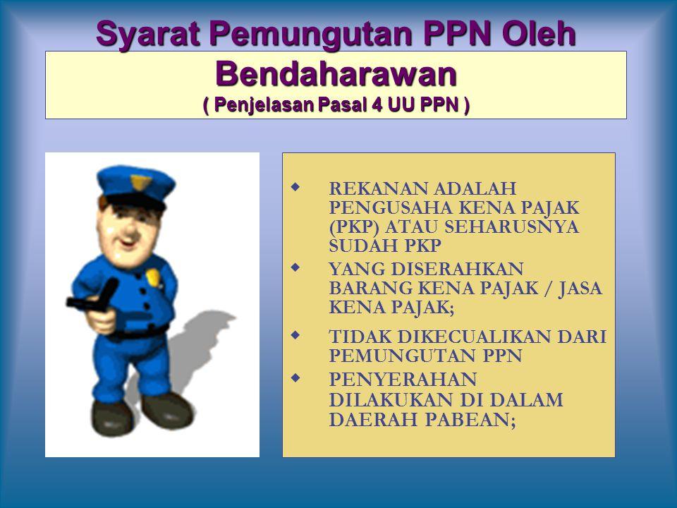 Syarat Pemungutan PPN Oleh Bendaharawan ( Penjelasan Pasal 4 UU PPN )