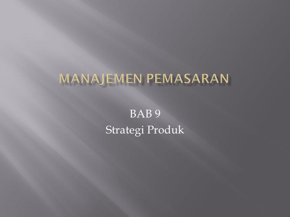 MANAJEMEN PEMASARAN BAB 9 Strategi Produk