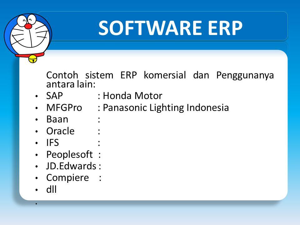 SOFTWARE ERP Contoh sistem ERP komersial dan Penggunanya antara lain: