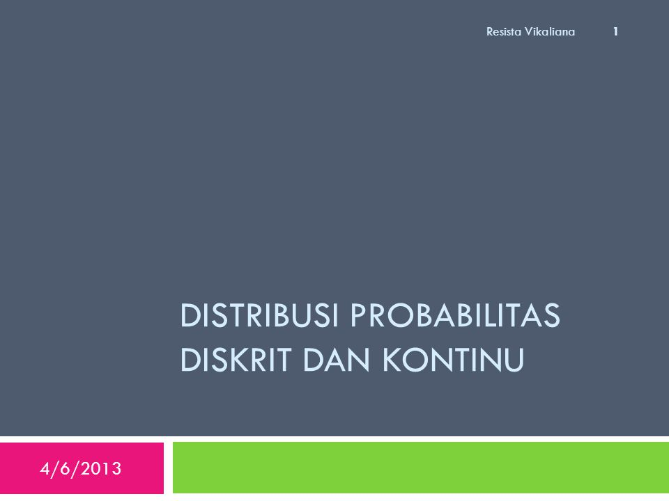 Distribusi probabilitas DISKRIT DAN kontinu