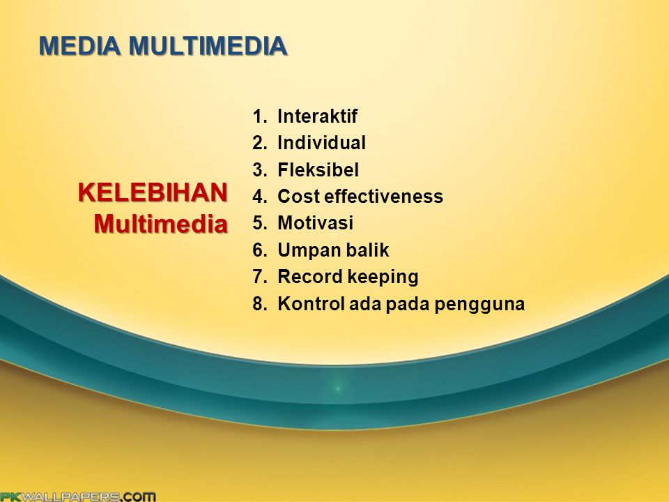 MEDIA MULTIMEDIA KELEBIHAN Multimedia Interaktif Individual Fleksibel