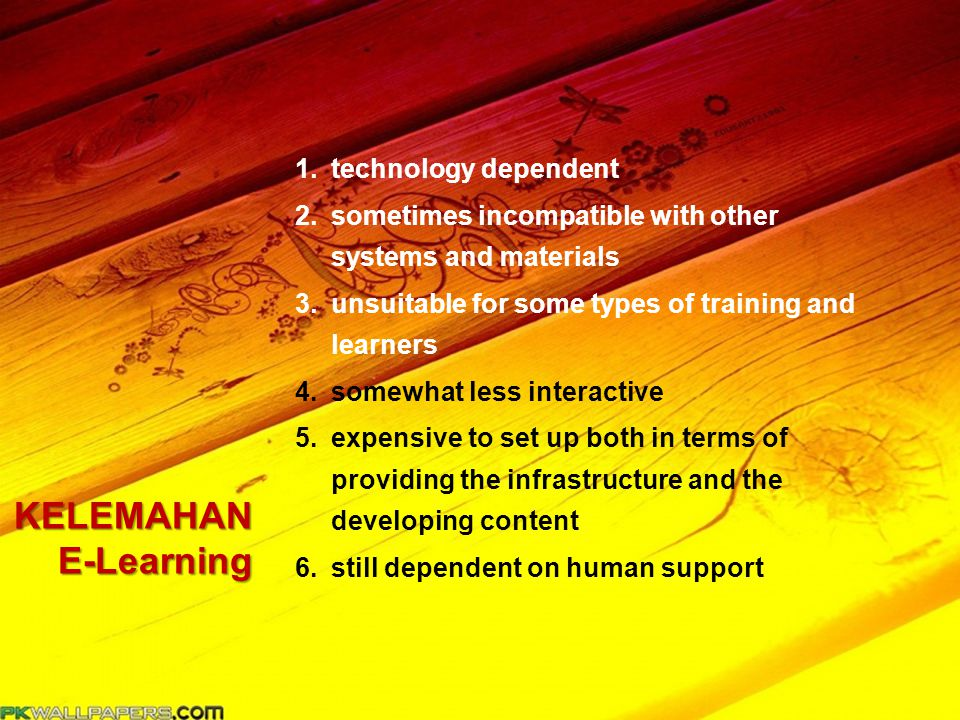 KELEMAHAN E-Learning technology dependent