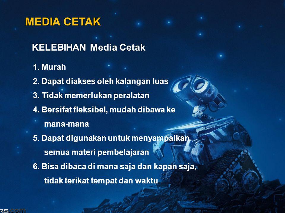 MEDIA CETAK KELEBIHAN Media Cetak 1. Murah