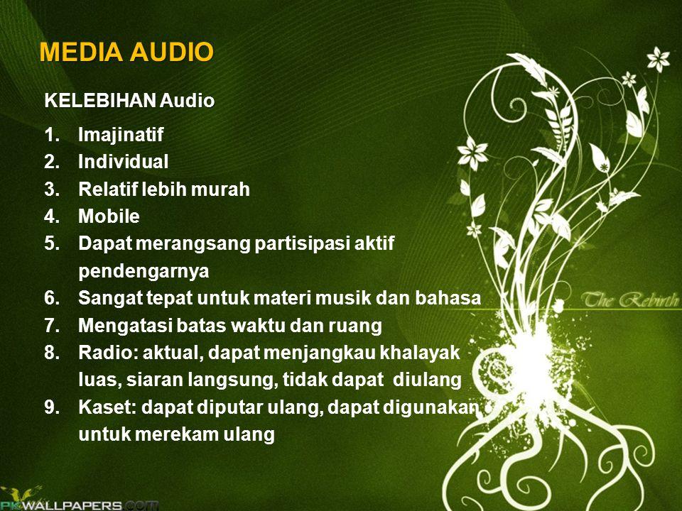 MEDIA AUDIO KELEBIHAN Audio Imajinatif Individual Relatif lebih murah