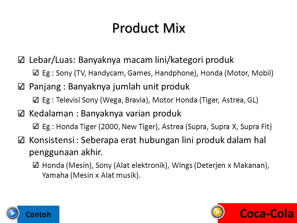 Product Mix Coca-Cola Lebar/Luas: Banyaknya macam lini/kategori produk