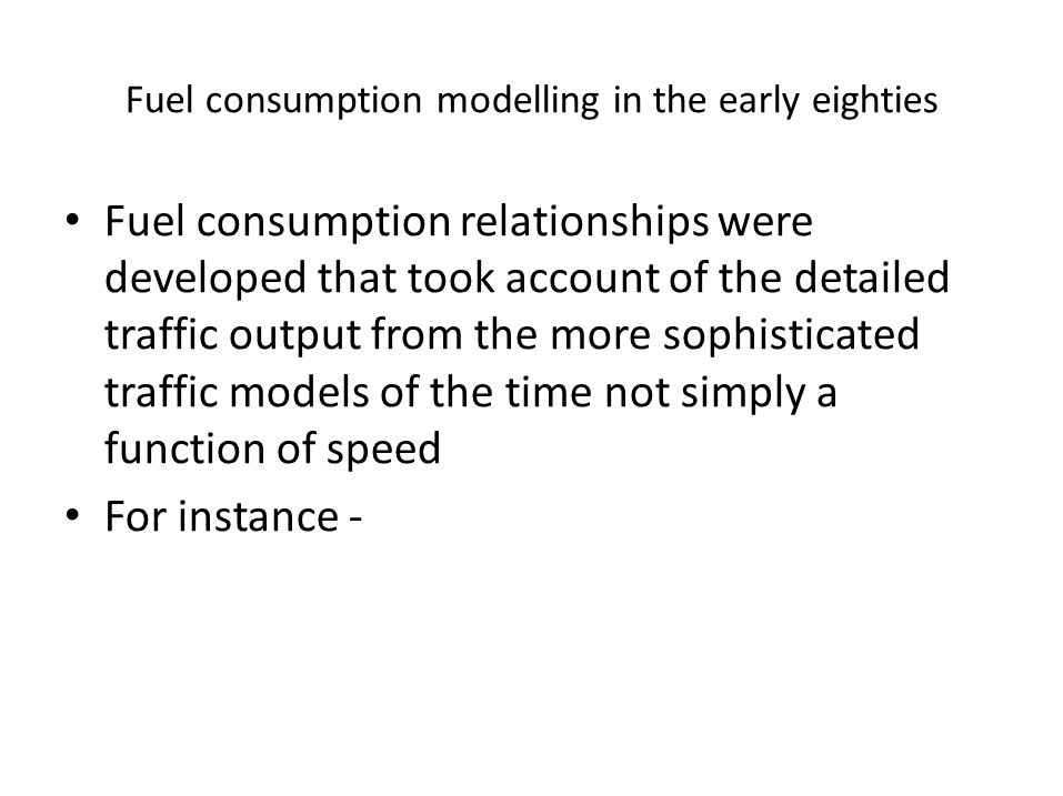 Fuel consumption modelling in the early eighties