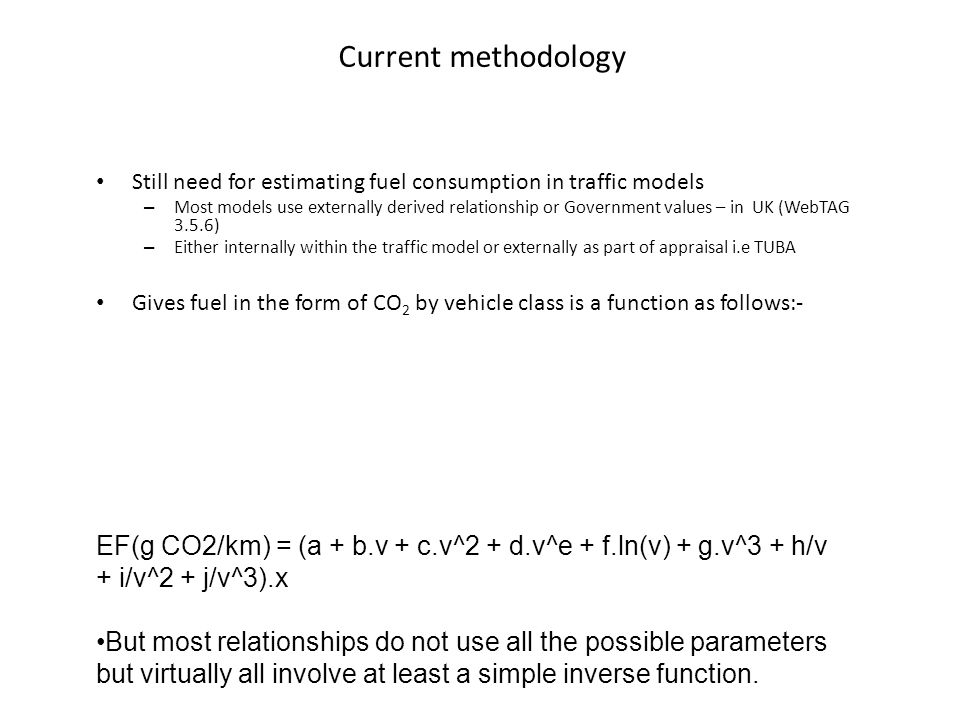 Current methodology Still need for estimating fuel consumption in traffic models.