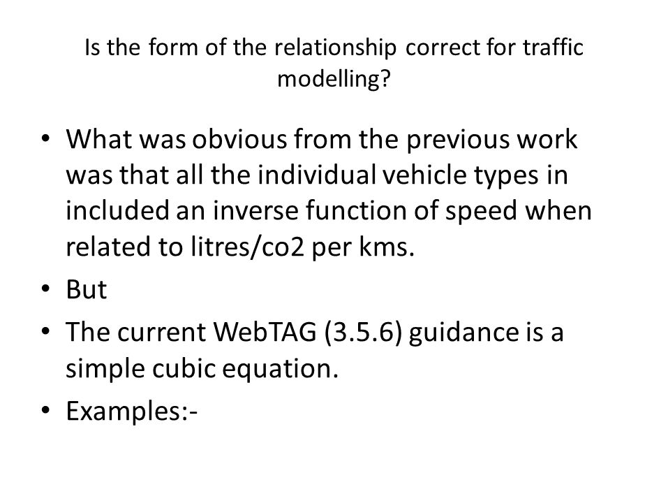 Is the form of the relationship correct for traffic modelling