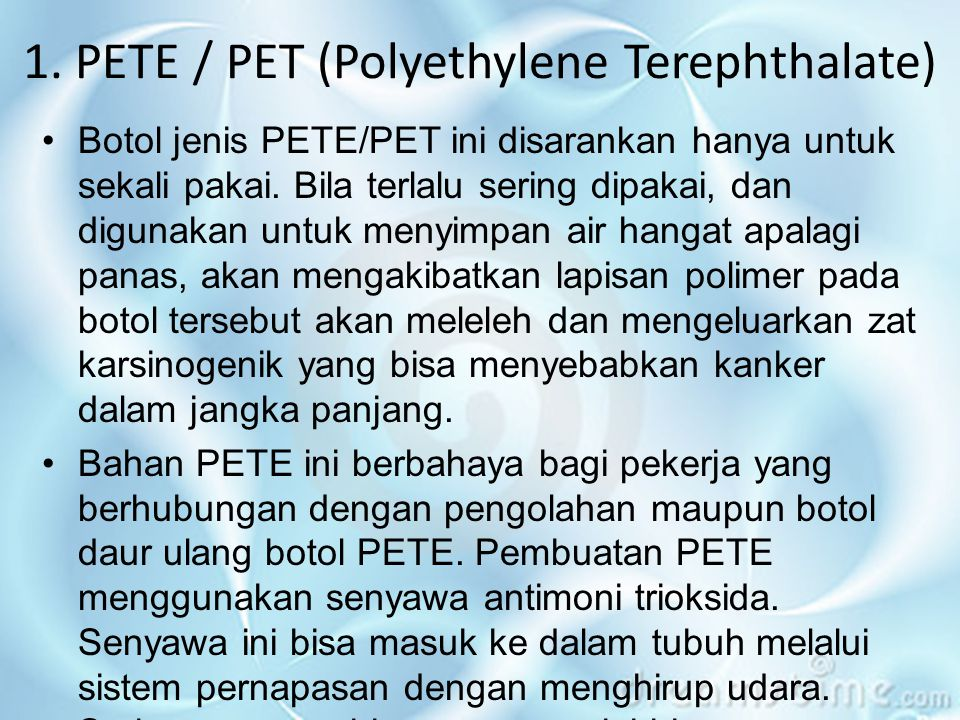 1. PETE / PET (Polyethylene Terephthalate)