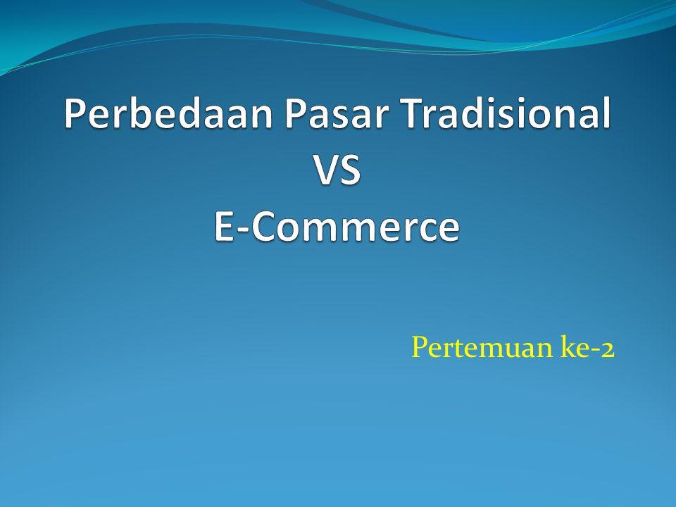 Perbedaan Pasar Tradisional VS E-Commerce