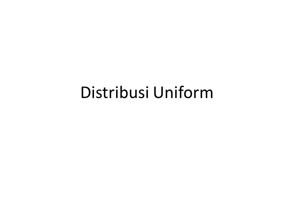 Distribusi Uniform