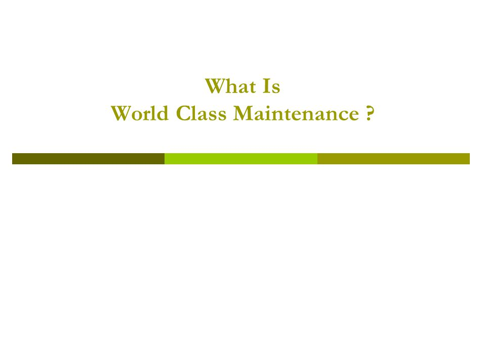 What Is World Class Maintenance