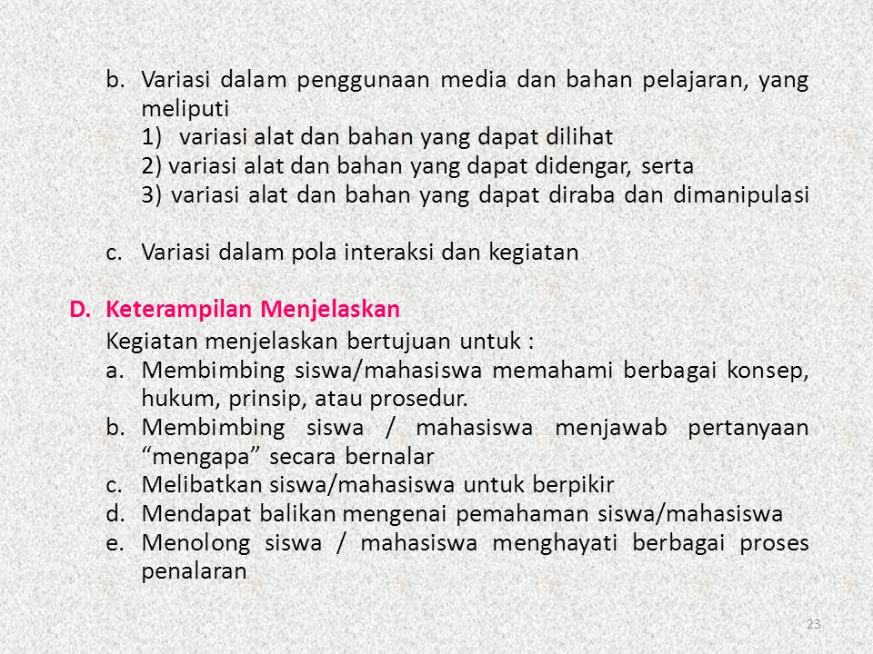 b. Variasi dalam penggunaan media dan bahan pelajaran, yang meliputi