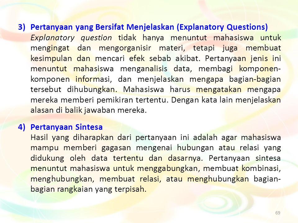 3) Pertanyaan yang Bersifat Menjelaskan (Explanatory Questions)