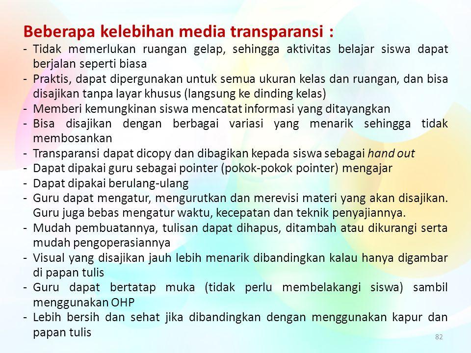 Beberapa kelebihan media transparansi :