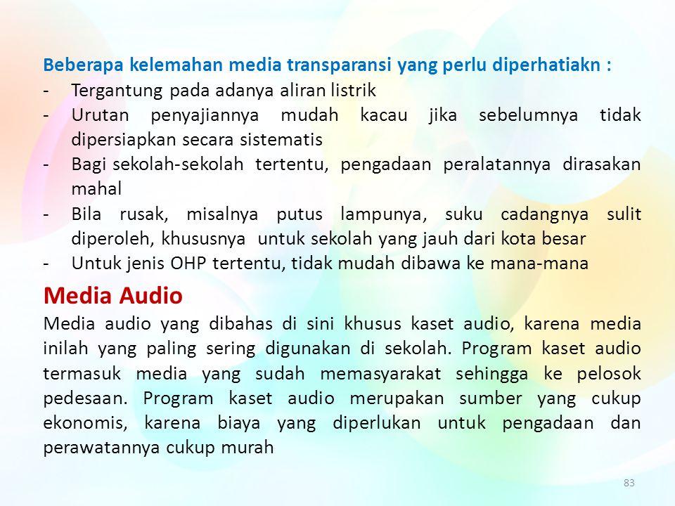 Beberapa kelemahan media transparansi yang perlu diperhatiakn :