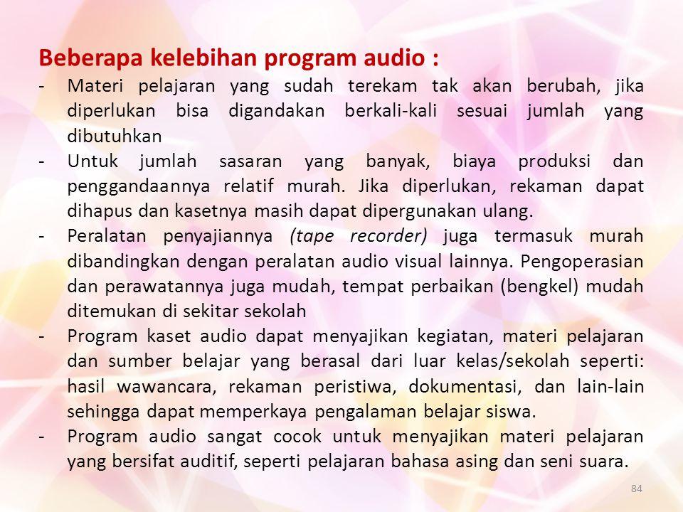 Beberapa kelebihan program audio :