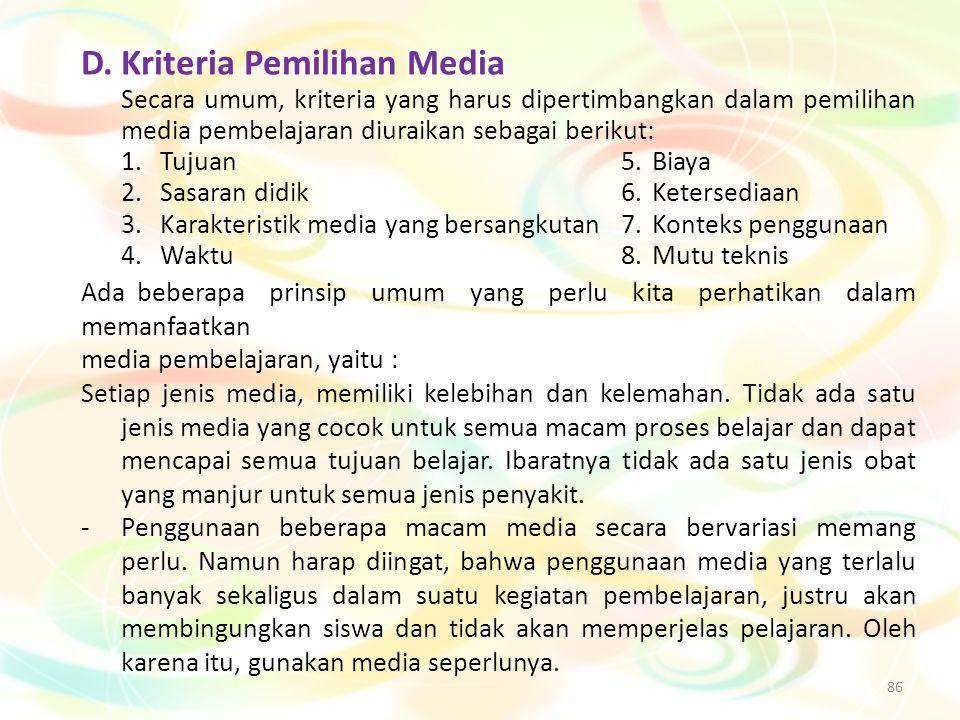 D. Kriteria Pemilihan Media