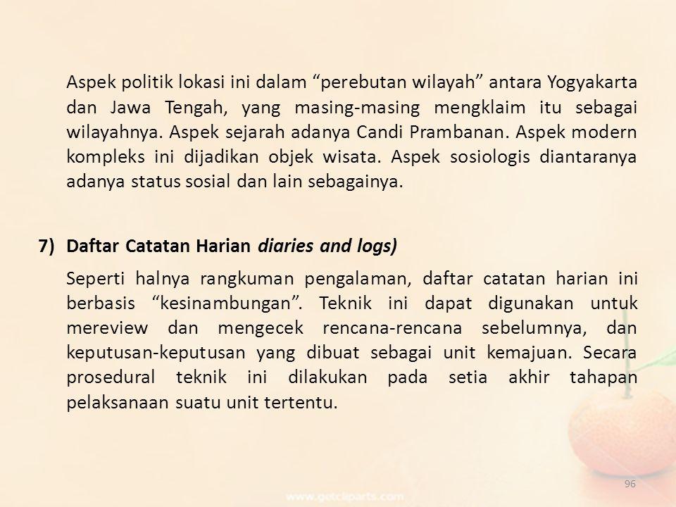 Aspek politik lokasi ini dalam perebutan wilayah antara Yogyakarta dan Jawa Tengah, yang masing-masing mengklaim itu sebagai wilayahnya. Aspek sejarah adanya Candi Prambanan. Aspek modern kompleks ini dijadikan objek wisata. Aspek sosiologis diantaranya adanya status sosial dan lain sebagainya.